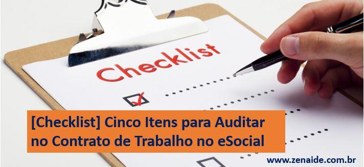 [Checklist] Quais os Cinco Itens para Auditar no Contrato de Trabalho no eSocial?