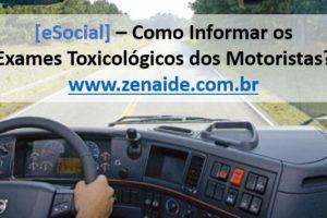 [eSocial] Como informar o Exame Toxicológico dos Motoristas?