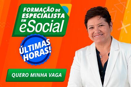 Formação de Especialista em eSocial: últimas vagas