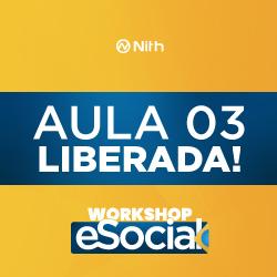 A aula mais esperada do Workshop eSocial já está disponível