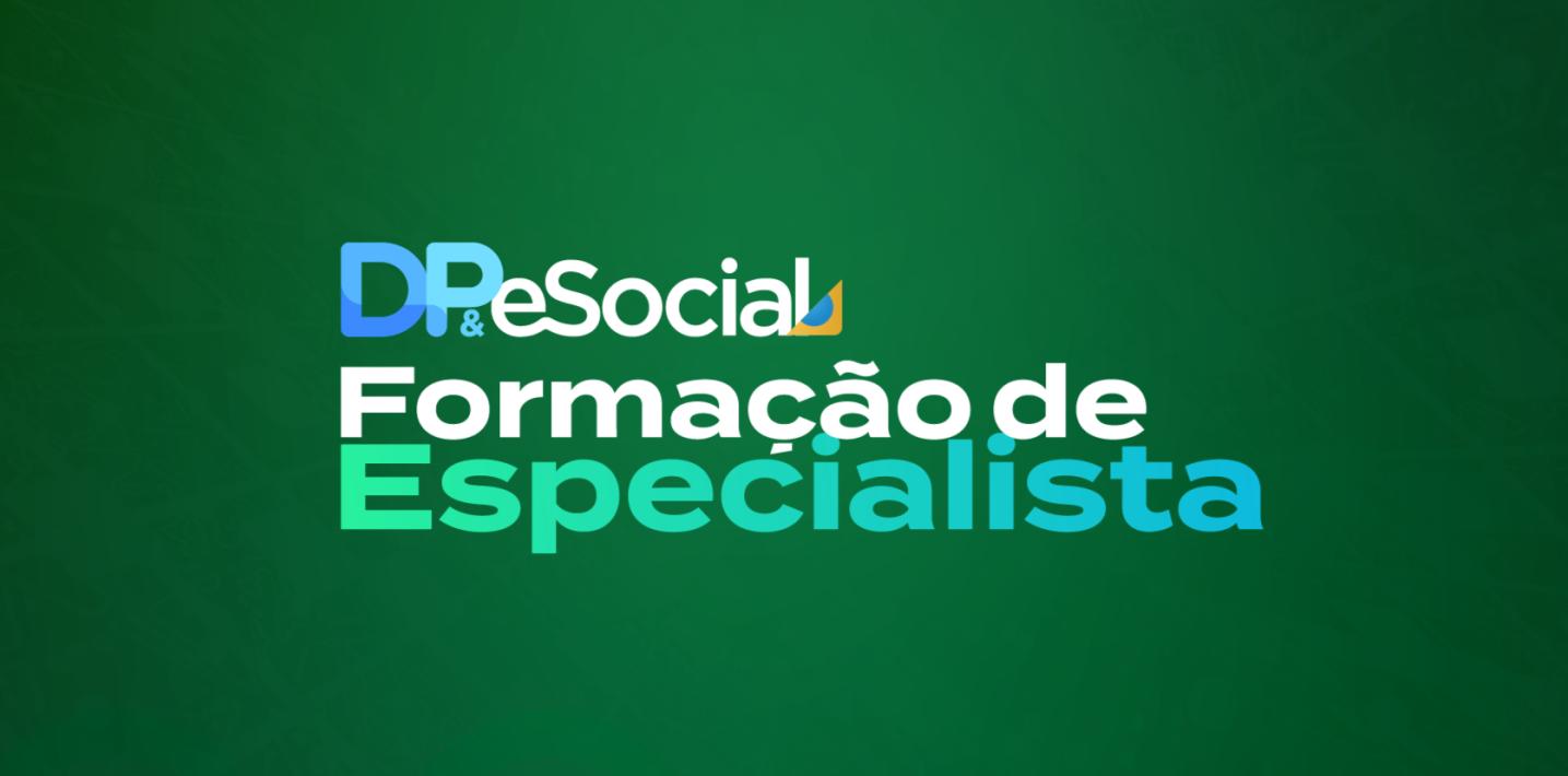 Vagas extras para Formação de Especialista em DP e eSocial