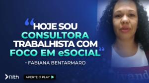 """Fabiana Bentamaro """"Hoje sou consultora trabalhista com foco em eSocial"""""""