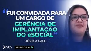 """Jessica Galli """"Fui convidada para o cargo de gerência de implantação do eSocial"""""""