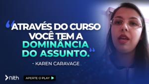 """Karen Caravage """"Através do curso você tem a dominância do assunto."""""""