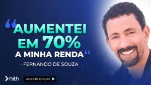 """Fernando de Souza """"Aumentei em 70% a minha renda"""""""