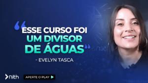 """Evelyn Tasca """"Esse Curso foi um divisor de águas"""