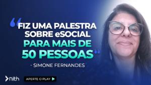 """Simone Fernandes """"Fiz uma palestra sobre eSocial para mais de 50 pessoas"""""""