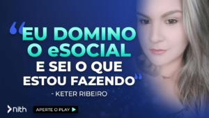 """Keter Ribeiro - """"Eu domino o eSocial e sei o que estou fazendo"""""""