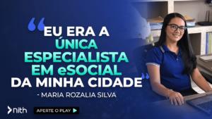 """Maria Rozalia """"Eu era a única especialista em eSocial da minha cidade"""""""
