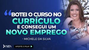 """Michele da Silva """"Botei o curso no currículo e consegui um novo emprego"""""""