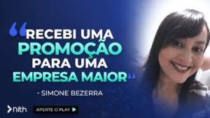 """Simone Bezerra """"Recebi uma promoção para uma empresa maior"""""""