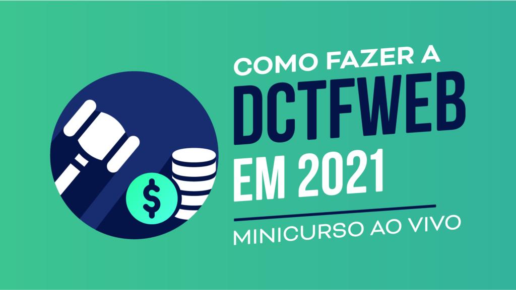 Minicurso Como fazer DCTFWeb em 2021